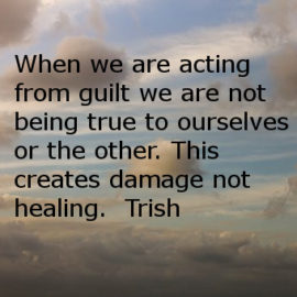 Mindfulness if we are acting from guilt we are not honoring ourselves