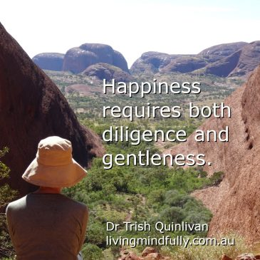 Happiness requires diligence and gentleness
